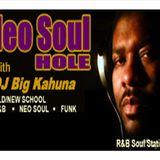Neo soul Hole w/ dj big kahuna /NSH Up and coming ARTIST