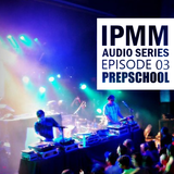 IPaintMyMind Audio Series: Episode 3 - Prepschool