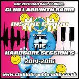 "Insane & Mind ""Live"" Club Labrynth Radio 26th Mar 2016 -  The 2014-2016 Hardcore Session"