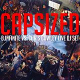 CAPSIZED-B.INFINITE VS. CHRIS COWLEY LIVE DJ SET