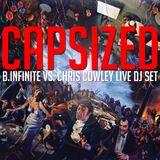 CAPSIZED-B.INFINITE VS. CHRIS COWLEY LIVE DJ SET