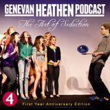 The Genevan Heathen Podcast Vol. 4: The Art of Seduction