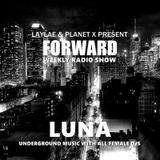 FORWARD Radio Show By Luna