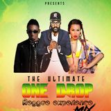 THE ULTIMATE ONE DROP REGGAE EXPERIENCE MIX