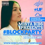 Mista Bibs - #BlockParty Episode 91 (Current R&B, Hip Hop, Dancehall & Afrobeats)