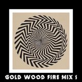 Gold Wood Fire Mixxx #1