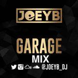 JoeyB - Garage Mix
