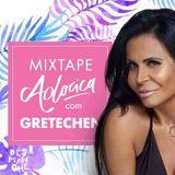 Mixtape Adocica Esquenta: #SHOW DA GRETCHEN