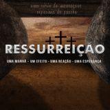Ressurreição #1 - Uma Manhã - Pra Sandra
