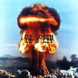 DJ Gozth - It's Lit