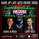 """From the Green Room with Dougie Almeida & """"Uncle Lar"""" Larry Reeb"""