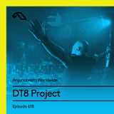 Anjunabeats Worldwide 618 with DT8 Project