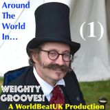 WorldBeatUK with Glyn Phillips - Around The World In Weighty Grooves (No 1)