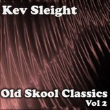 Kev Sleight - Old Skool Classics - Vol 2