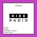 Ride Radio 052 with Myon + Michael Badal Guest Mix