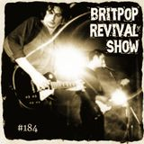 Britpop Revival Show #184 18th January 2017