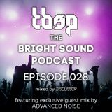 Discussor - The Bright Sound Podcast 028 (feat. Advanced Noise)