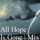 All Hope Is Gone [Mix]