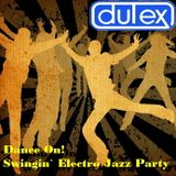 Dulex - Dance On Swingin` Electro Jazz Party (2011)