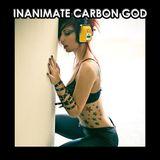 Inanimate Carbon God 29, February 6 2018