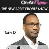 TonyD - The New Artist Profile Show - 090617 - @NAP_Show