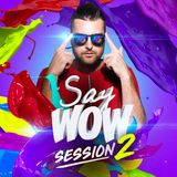 Say Wow Session #2