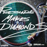 Pressure Makes Diamonds vol1