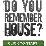 Do you remember House ?
