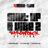 Dj Mike-Nice - Shut Up & Vibe Vol.2 / Throwback Edition