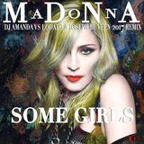 MADONNA - SOME GIRLS [DJ AMANDA VS LODATO & JOSEPH DUVEEN 2017 REMIX]