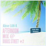 AFTERNOON MIX @ DODOS STREET 2