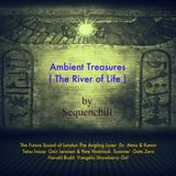 Ambient Treasures  vol.2 ( The River of Life )
