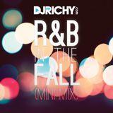 DJ Richy- R&B In The Fall (Mini Mix)