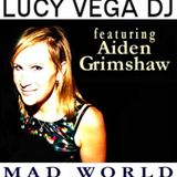 Lucy Vega DJ ft. Aiden Grimshaw - Mad World