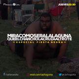 MiraComoSeraLaLaguna - Programa 44 - Mixlr.com/cachogoma