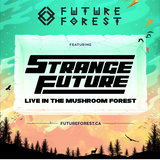 STRANGE FUTURE - LIVE AT THE MUSHROOM FOREST 2017