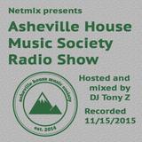 Asheville House Music Society Radio Show hosted and mixed by DJ Tony Z 11152015