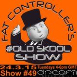 DJ Fat Controller's #OldSkool Show on Dream FM (#49) 24th March 2015