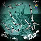 Matvey Potehin – We are Jackin Serious