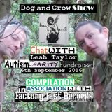 Dog and Crow Show: A Star is Born comp feature, Fundraiser Leah Taylor and More