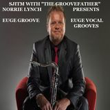 "SJITM WITH ""THE GROOVEFATHER"" NORRIE LYNCH PRESENTS - EUGE GROOVE - 'EUGE VOCAL GROOVES 'IN THE MIX'"
