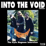 Into The Void - Firebreather (The Kyle Hagman Interview)