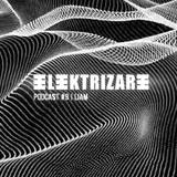 Elektrizare Podcast #9 by DJ LIAM