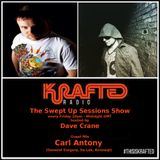 Dave Crane pres. Swept Up Sessions 58 - 28th July 2017 (Carl Antony Guest Mix)