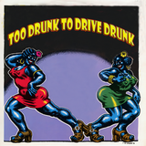 Blues: Too Drunk To Drive Drunk