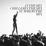inthemix, dj chillerinthemix, summertime mix