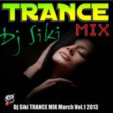 Dj Siki TRANCE MIX March Vol.1 2013