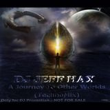 DJ Jeff Hax - A Journey To Other Worlds (Live TechnoMix)
