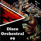 Disco Orchestral 9 (Klassiks go Disko mix)