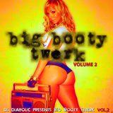 Big Booty Twerk Vol. 2